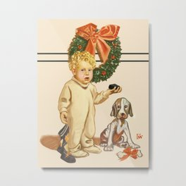 I Ain't Getting Nuttin For Christmas (Who's a Good Boy? Who's a Good Boy?!) Metal Print