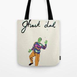 Ghost Dad Tote Bag