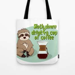 Sloth down & drink a cup of coffee Tote Bag