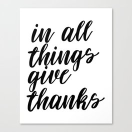 In All Things Give Thanks, Printable Art, Printable Decor, Inspirational Art Canvas Print