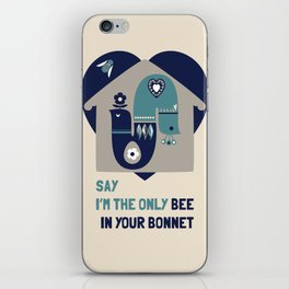 i'm the bee in your bonnet iPhone Skin