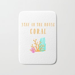 Stay in the House Coral Bath Mat