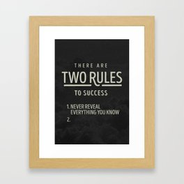 There Are Two Rules To Success Framed Art Print
