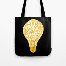 fight the darkness Tote Bag