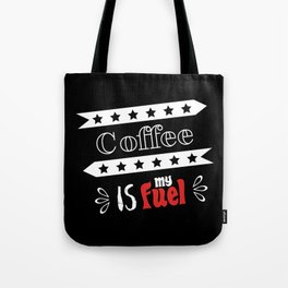 Coffee is my fuel Tote Bag