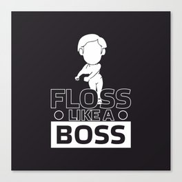 Floss Like a Boss Flossin Dance #society6 Canvas Print
