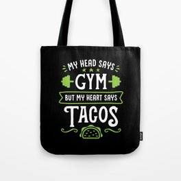 My Head Says Gym But My Heart Says Tacos (Typography) Tote Bag