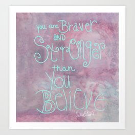 Quoteables #11 - You Are Braver - Watercolor Art Print