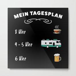 Der Tagesplan: Kaffee, Wohnmobil & Bier Metal Print