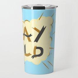 Stay Gold Print Travel Mug