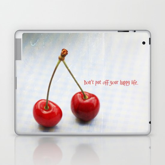 Don't Put Off Your Happy Life Laptop & iPad Skin