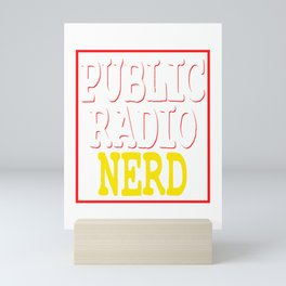 """""""Public Radio Nerd"""" tee design for you and your nerdy friends! Perfect to mock your friends too!  Mini Art Print"""