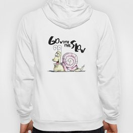 Go With The Slow Hoody