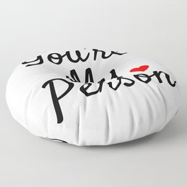You're My Person Floor Pillow