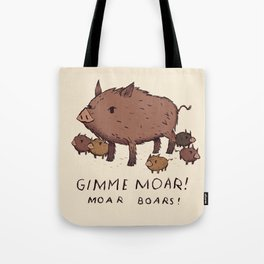 moar boars Tote Bag