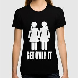 GET OVER IT GAY GIFT T-shirt