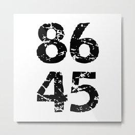 8645 - Against Trump Metal Print