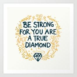 As Strong As A Diamond Art Print