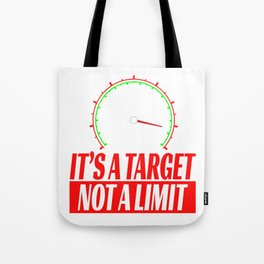 "Show your creative side with this cute and inspiring tee with text ""Its A Target Not A Limit"" Tote Bag"