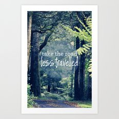 Take The Road Less Travelled Art Print