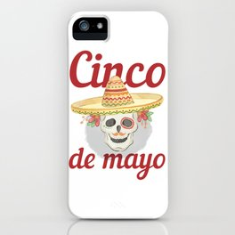 Cinco de Mayo Festivities Skeleton in Sombrero Mexican Independence iPhone Case