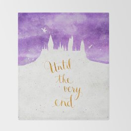 Until the very end Throw Blanket
