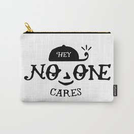 No One Cares Carry-All Pouch