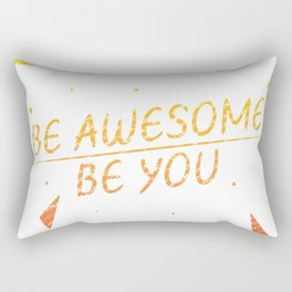 Be awesome be you Rectangular Pillow