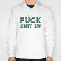 will ferrell Hoodies featuring Fuck Shit Up by Crafty Lemon