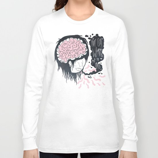 ive got worms in my head Long Sleeve T-shirt