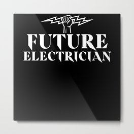 Future Electrician Electrical Engineering Student Metal Print