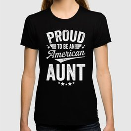 Proud To Be An American Aunt T-shirt