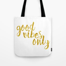 Good Vibes Only in Gold Tote Bag