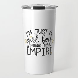 I'm Just A Girl Boss Travel Mug