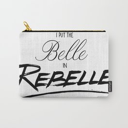 I Put the Belle in Rebelle Carry-All Pouch