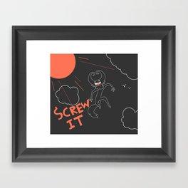 Screw It Framed Art Print