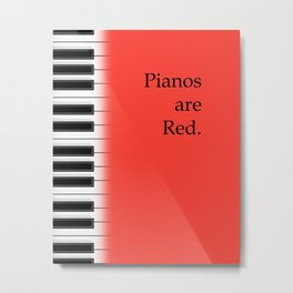 Pianos are red - piano keyboard for music lover Metal Print