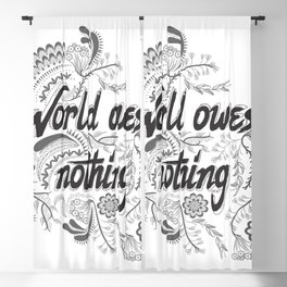 The world owes you nothing Blackout Curtain