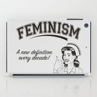 feminism iPad Cases featuring Feminism - New Definition - White by Anti Liberal Art