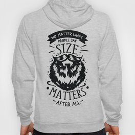 No matter what people say Size matters after all - Funny hand drawn quotes illustration. Funny humor. Life sayings. Hoody