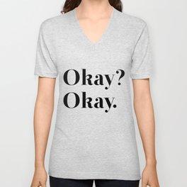 Okay? Okay. Unisex V-Neck