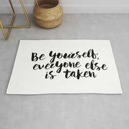 Be Yourself, Everyone Else is Taken black and white typography poster design bedroom wall home decor Rug