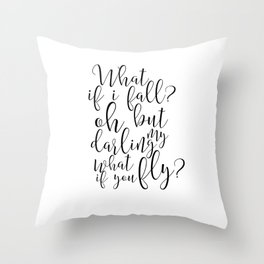 Gift For Her, What If I Fall Oh But My Darling What If You Fly,Funny Quote,Women Gift,Dance Ballet Throw Pillow