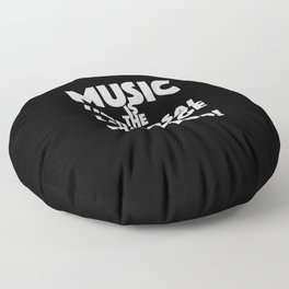 Music quote | music lovers | music fans | music addicted Floor Pillow