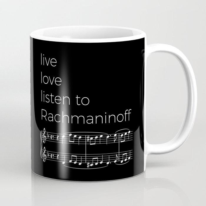 Live, love, listen to Rachmaninoff (dark colors) Coffee Mug