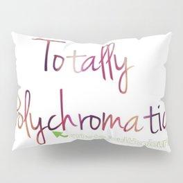 Totally Polychromatic Pillow Sham