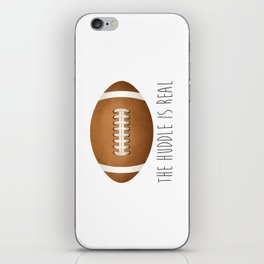 The Huddle Is Real iPhone Skin