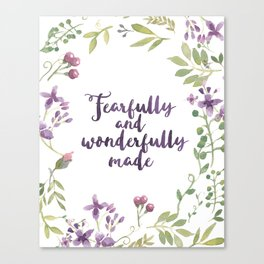 Fearfully and Wonderfully Made Canvas Print