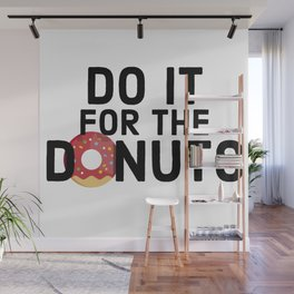 Do It For The Donuts Wall Mural