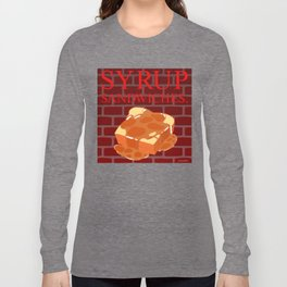 SYRUP SANDWICHES. Long Sleeve T-shirt